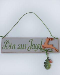 """Schild grau """" Bin zur Jagd"""""""